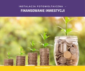 Instalacja fotowoltaiczna – finansowanie
